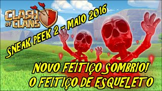 SNEAK PEEK #2 - FEITIÇO DE ESQUELETO - MAIO 2016 - CLASH OF CLANS
