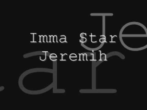 Jeremiah imma star lyrics