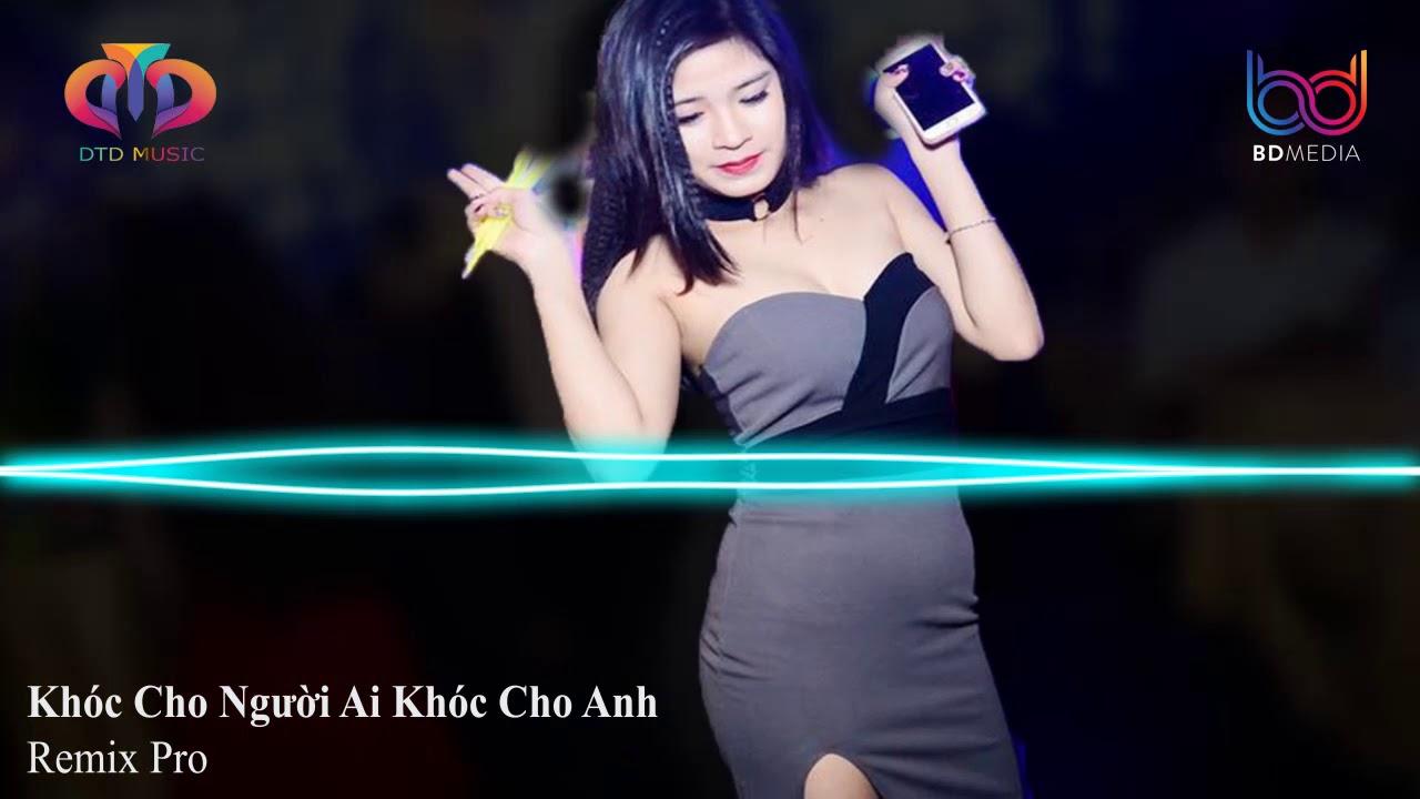 Nonstop Việt Mix♪Năm Tháng Ấy Remix, Khóc Cho Người Ai Khóc Cho Anh, ĐOÁ QUỲNH LAN REMIX - NHẠC TRẺ