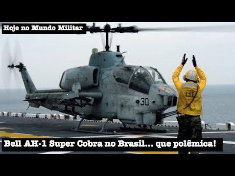 Bell AH-1 Super Cobra no Brasil… que polêmica!