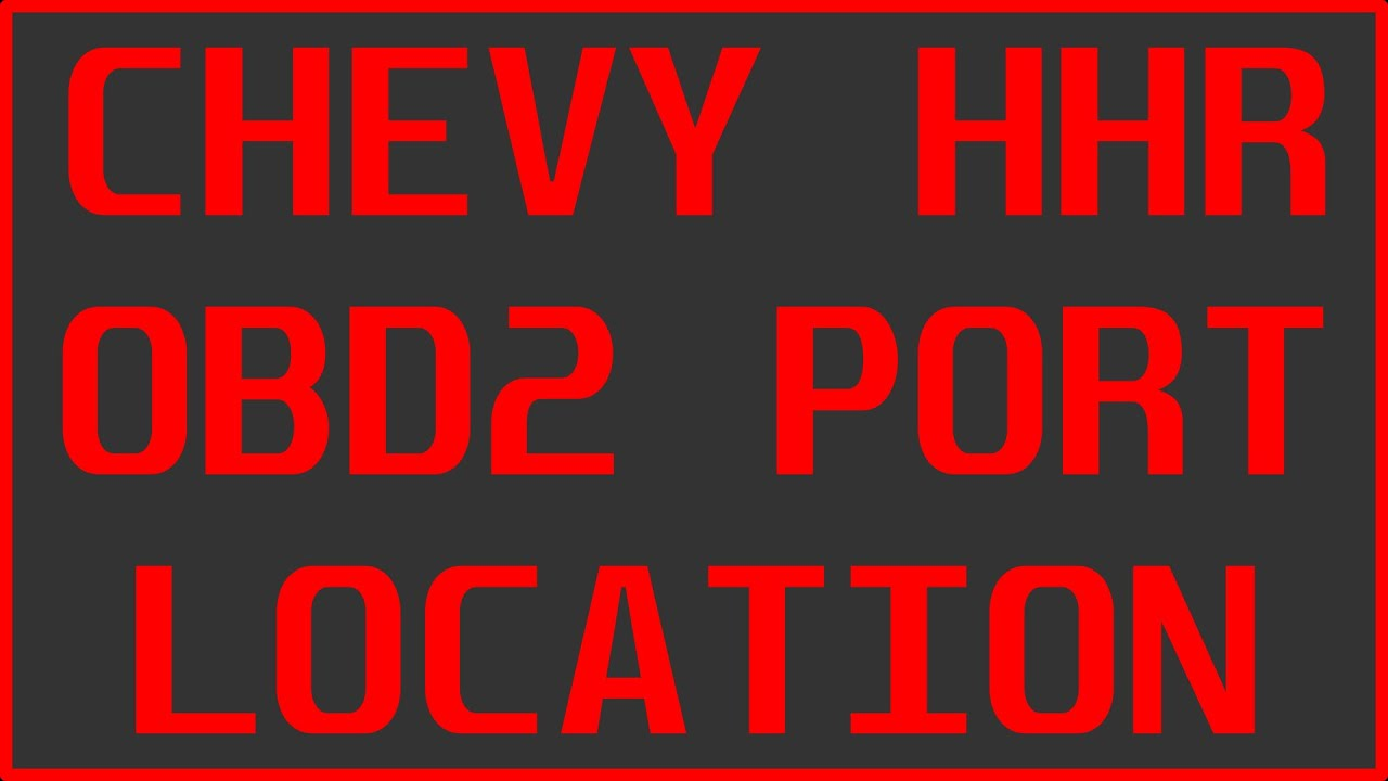 Chevy Hhr Obd2 Port Location Youtube