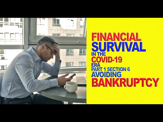 Avoiding Bankruptcy | Financial Survival in the COVID-19 Era (Part 1, Section 6)