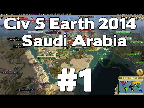 Let's Play Civ 5 Saudi Arabia Earth 2014 #1
