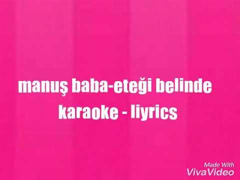 Manuş baba-eteği belinde(karaoke - liyrics)