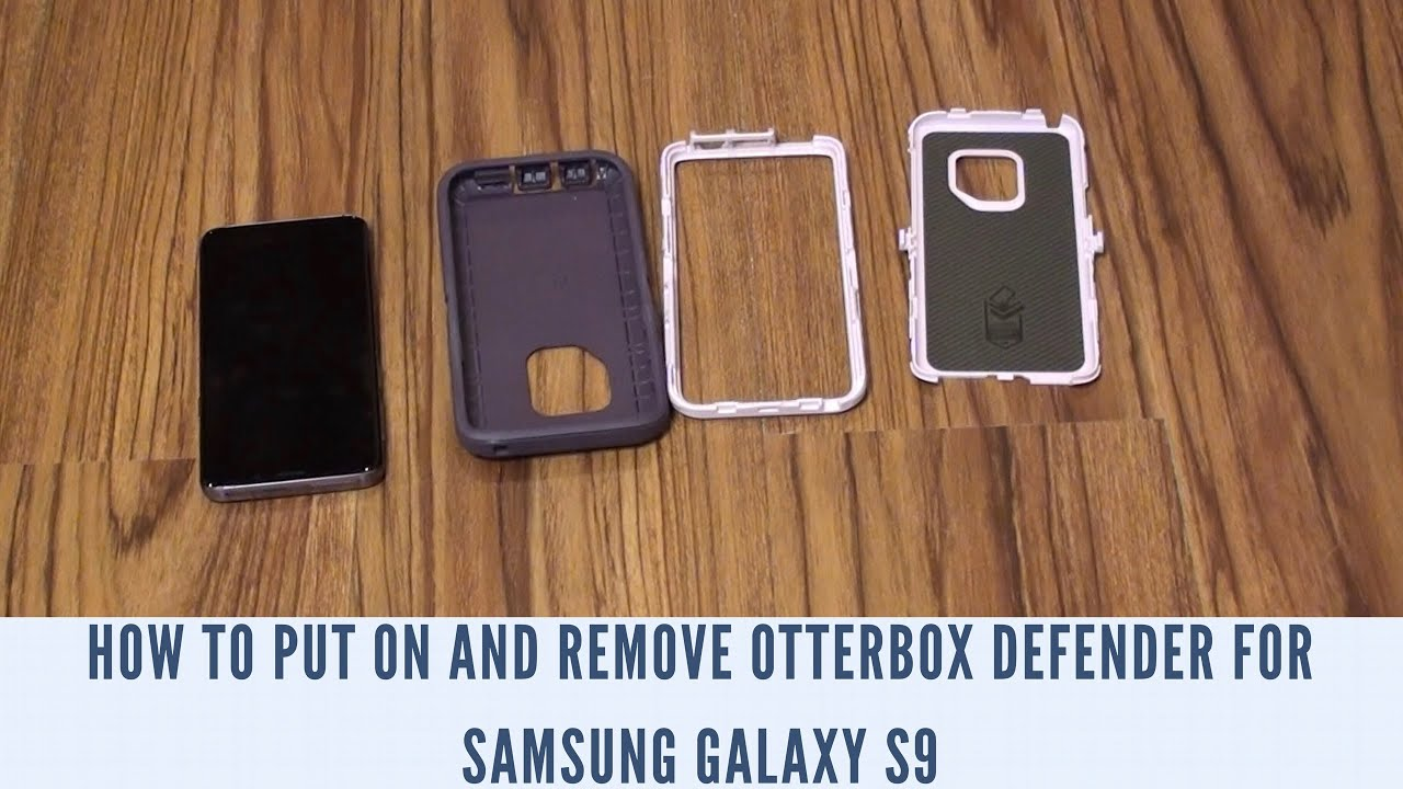 san francisco d509f d6993 How to Put On and Remove OtterBox Defender for Samsung Galaxy S9