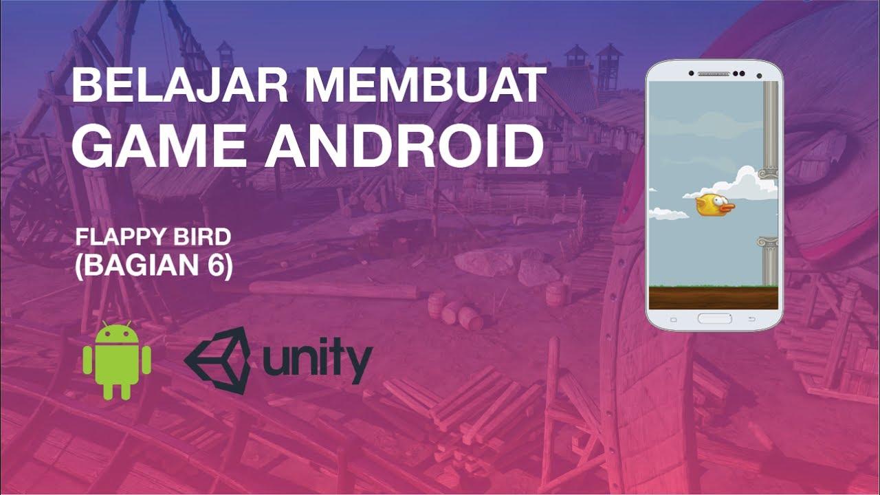 tutorial membuat game android dengan unity pemula flappybird part 5
