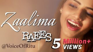 Zaalima  Raees  Female Cover Version By Ritu Agarwal @voiceofritu