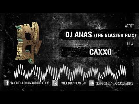 DJ ANAS (THE BLASTER RMX) - CAXXO [hm2714]