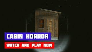 Cabin Horror · Game · Walkthrough