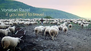 Yonatan Razel • if you want to travel