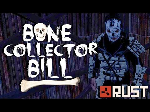RUST TALES: BONE COLLECTOR BILL