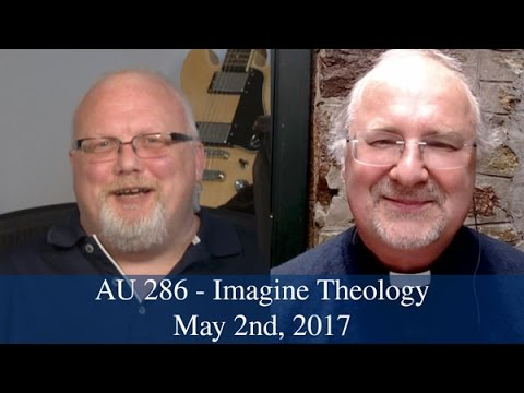 Anglican Unscripted #286 - Imagine Theology
