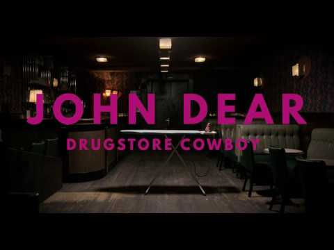 JOHN DEAR - DRUGSTORE COWBOY (Official Music Video)