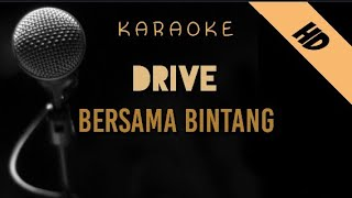 Drive - Bersama Bintang   Karaoke