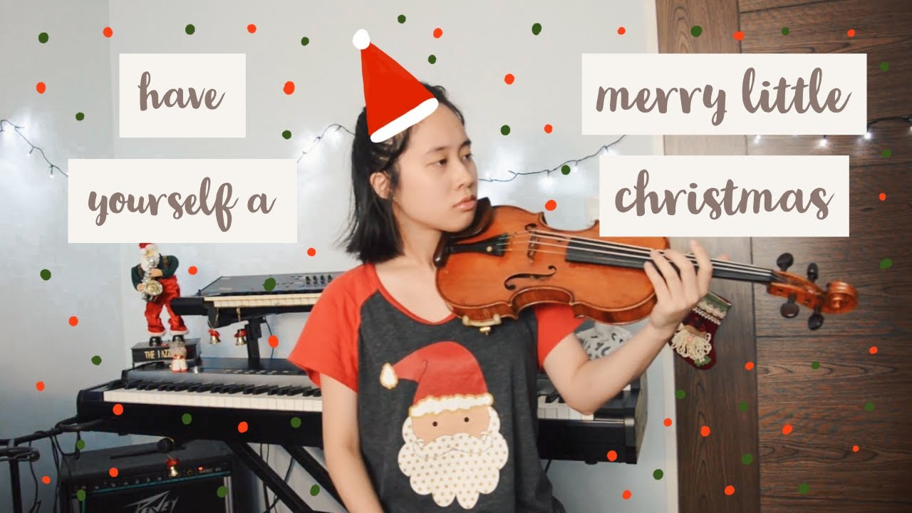 have yourself a merry little christmas - violin cover