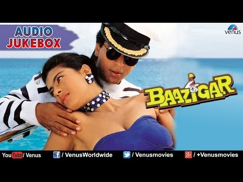 Baazigar Full Songs Jukebox  Shahrukh khan, Kajol, Shilpa Shetty  Blockbuster Bollywood Songs