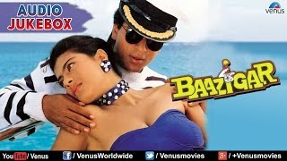 Baazigar Full Songs Jukebox Shahrukh khan Kajol Shilpa Shetty Blockbuster Bollywood Songs