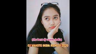 DJ VAASTE INDIA REMIXX 2020/ FULL BASS