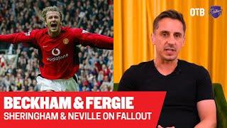 'It fell apart because he was Fergie's boy' | Gary Neville & Teddy Sheringham on David Beckham
