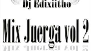 Mix Juerga vol 2  - Dj Edixiitho