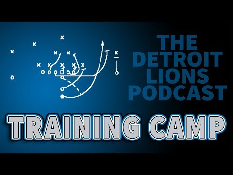 Detroit Lions Podcast 2019 Training Camp Report – July 27