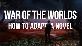 War Of The Worlds How To Adapt A Novel Video Essay