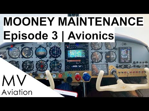 AVIONICS | MOONEY MAINTENANCE Episode 3