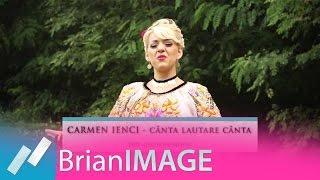 Repeat youtube video Carmen Ienci - Canta lautare canta (FULL HD 2013)