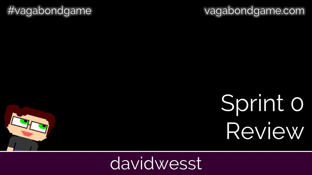 Thumbnail images for #VagabondGame Sprint 0 Review video