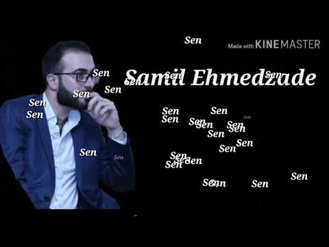 Samil Ehmedzade - Sen ( mix ) 2019
