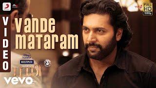 Bhoomi - Vande Mataram Video | Jayam Ravi, Nidhhi Agerwal | D. Imman