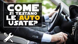 Come vengono testate su strada le auto usate