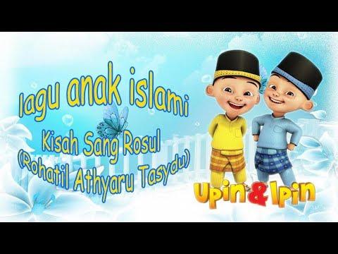 Lagu Anak Islami - Kisah Sang Rosul (Rohatil Athyaru Tasydu) - Upin Ipin