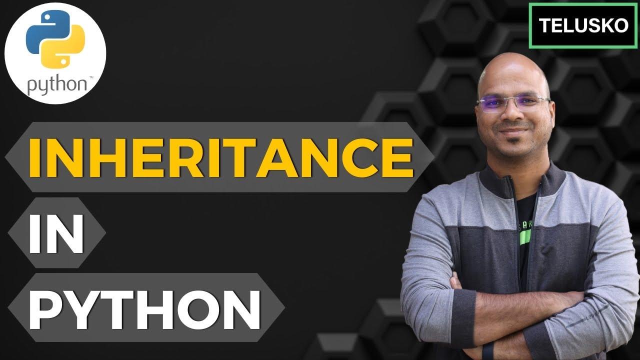 #55 Python Tutorial for Beginners | Inheritance