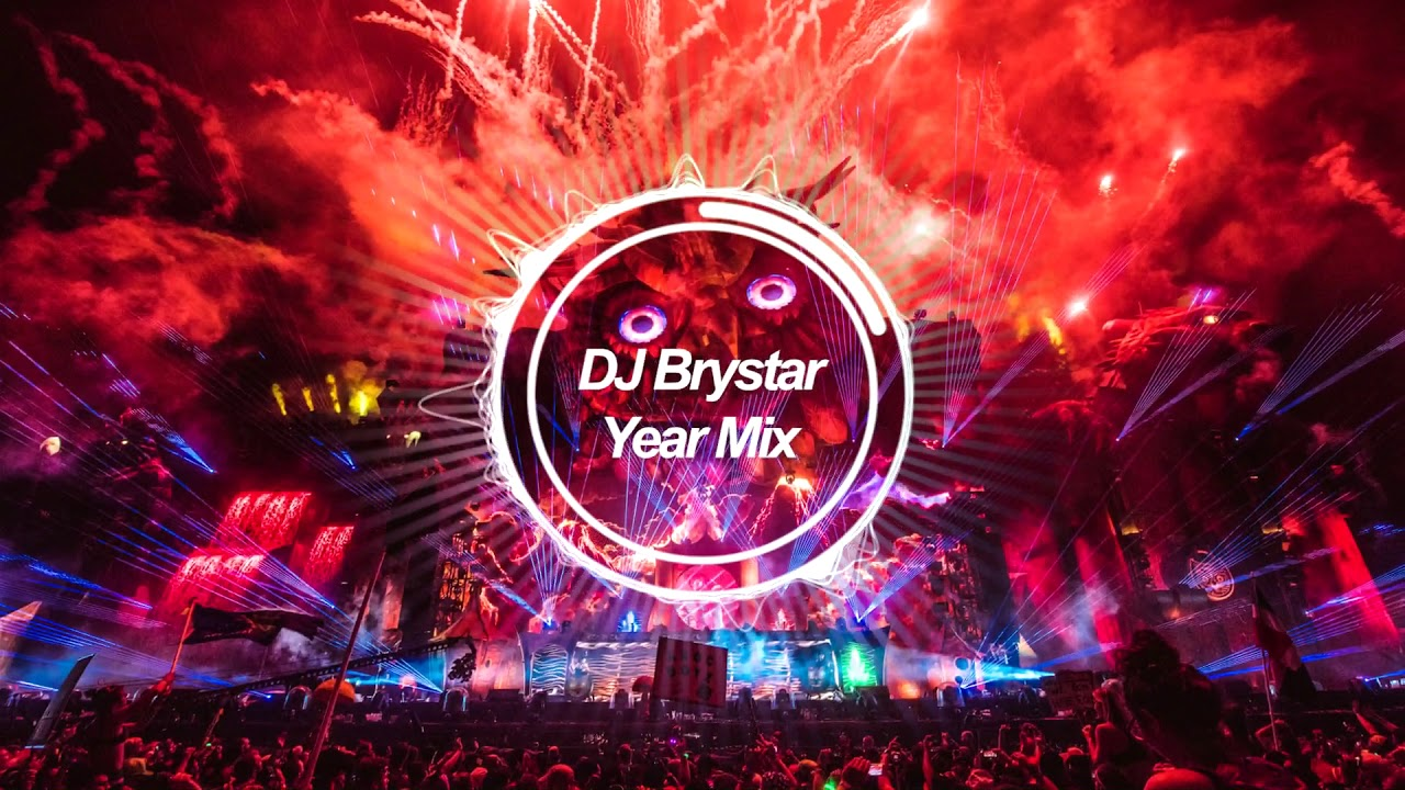 Dj Brystar End Of The Year Mix 2019 Best Of Edm