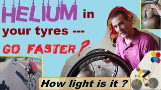 Helium in your tyres - make you go faster ?