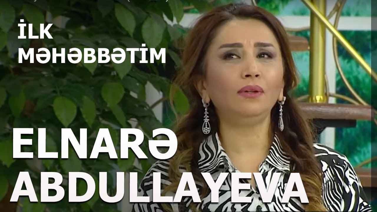 Elnarə Abdullayeva İlk Məhəbbətim (Canlı İfa)