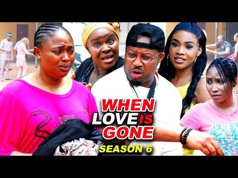 WHEN LOVE IS GONE SEASON 6-(Trending New Movie)Mike Ezuruonye 2021 Latest Nigerian New Movie Full HD