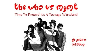 The Who vs MGMT - Time To Pretend It