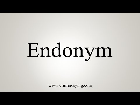 How To Pronounce Endonym
