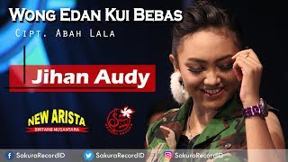 Download lagu Jihan Audy - Wong Edan Kui Bebas [OFFICIAL]