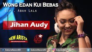 Jihan Audy - Wong Edan Kui Bebas [OFFICIAL]