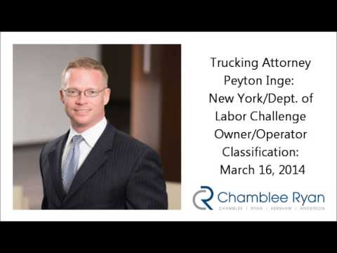 Trucking Attorney Peyton Inge: New York, Dept of Labor Challenge/Owner Operator Classification