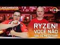 « Lançamento » RYZEN VOCÊ NÃO VAI ACREDITAR! com AMD Brasil