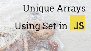 Quick Tip: Unique Javascript Arrays Using The Set Object