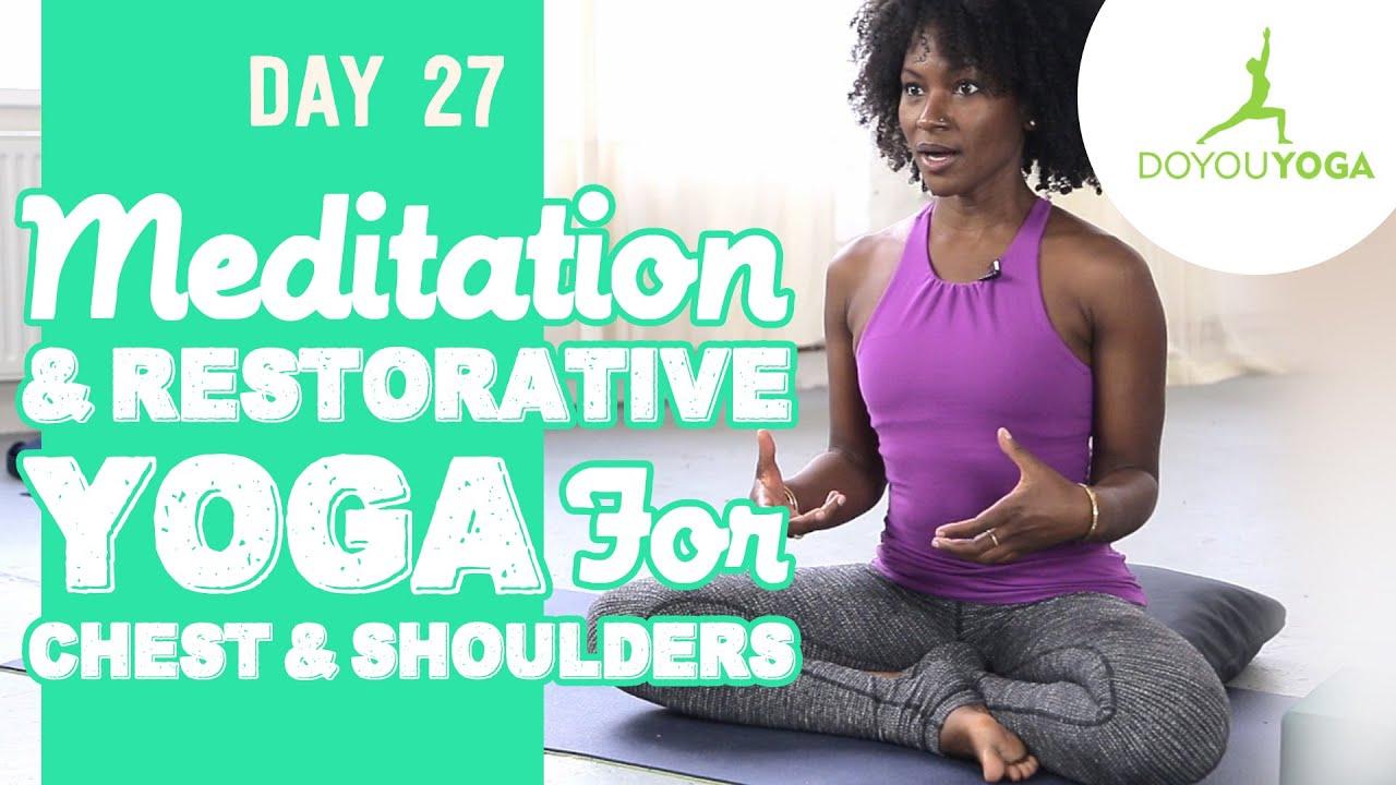 Meditation and Restorative Yoga for Chest & Shoulders | Day 27 | 30 Day Meditation Challenge