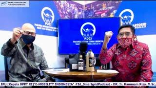 """E-MOBILITY INDONESIA""  #IDSMARTGRIDPODCAST Kepala BPPT-RI DR.Ir. Hammam Riza, M.Sc.,IPU Berpendapat"