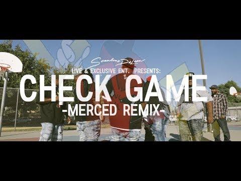 Scanlouz DeLeon and Live & Exclusive Ent. Presents:  Check Game Merced Remix