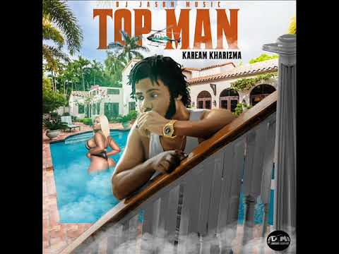 KAREAM KHARIZMA   TOP MAN- DJ JASON MUSIC , 2019 DANCEHALL,8764484549