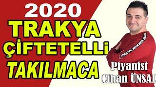 Trakya Çiftetelli - Takılmaca 2020 ( Çorlu'lu CİO )